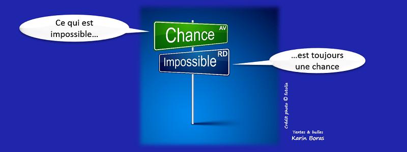 Ce qui est impossible est toujours une chance