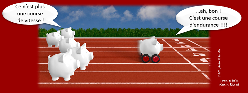 Ce n'est plus une course de vitesse, c'est une course d'endurance !
