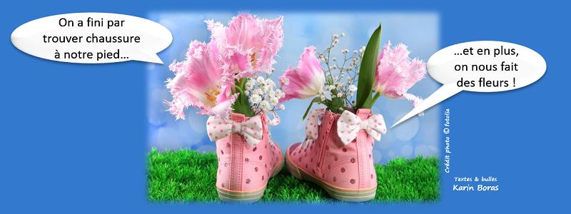 On a fini par trouver chaussure à notre pied? Et en plus, on nous fait des fleurs !