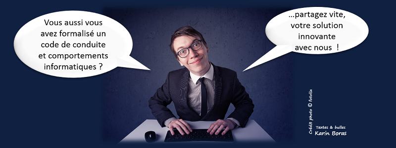 Vous aussi, vous avez formalisé un code de conduite et comportements informatiques ? ...partagez vite votre solution innovante avec nous !