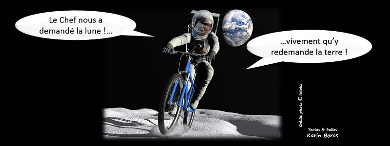 Le chef nous a demandé la lune, vivement qu'y nous redemande la terre