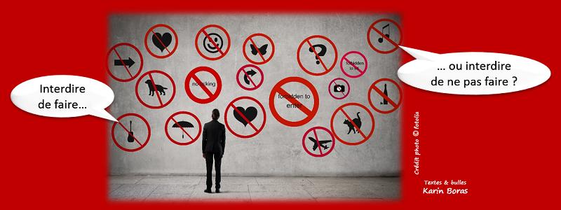 Interdire de faire, ou interdire de ne pas faire ?