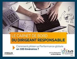 Le Carnet de bord du Dirigeant responsable : comment piloter sa Performance Globale en 100 itinéraires ?